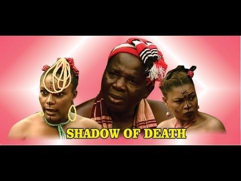 Shadow of Death             -  Nigeria Nollywood Movie