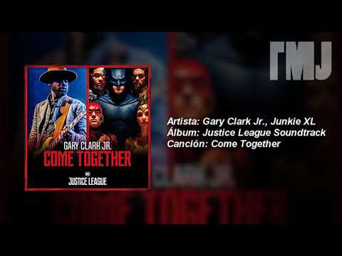 Letra Traducida Come Together de Gary Clark Jr. & Junkie XL