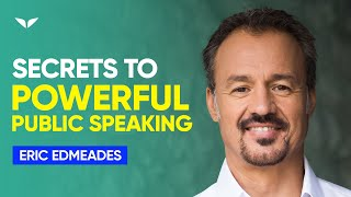 3 Secrets for Powęrful Public Speaking to Become a World Class Speaker | Eric Edmeades