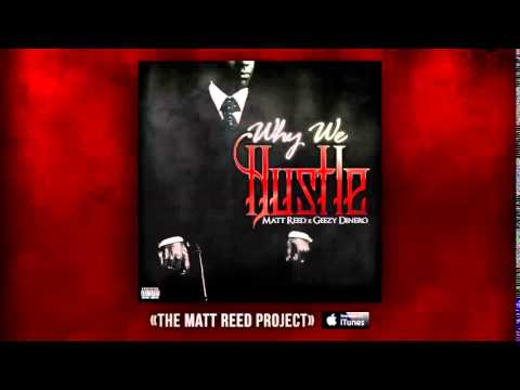 Matt Reed ~ Why We Hustle (Feat. Geezy Dinero) (New Songs 2014)  (P. Diddy Revolt TV)
