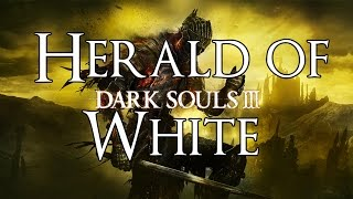Dark Souls 3 - Herald of White (Miracles Class) Gameplay