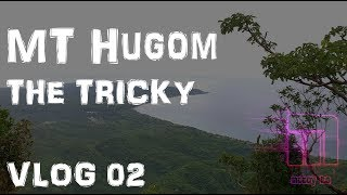 Mt. Hugom - The Tricky - VLog 02 - Part 1
