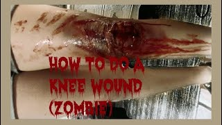 How to do a knee wound (Zombie)