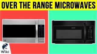 10 Best Over The Range Microwaves 2019