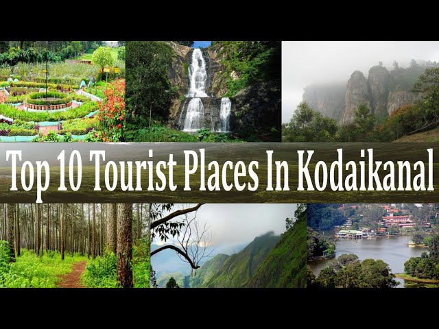 Kodaikanal Top Most places to visit