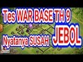 Nyatanya SUSAH JEBOL Tes WAR Base TH 9. Layout WAR Base