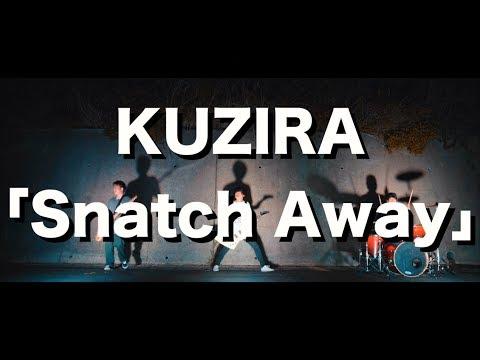 KUZIRA【Snatch Away】Music Video