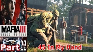 45 In My Hand | Mafia 3 | Part 22 | Gameplay | Live Commentary
