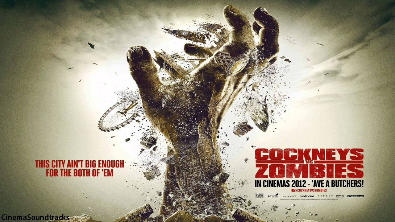Cockneys Vs Zombies Soundtrack Head To Head With The Undead