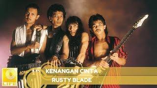 Rusty Blade - Kenangan Cinta (Official Music Audio)