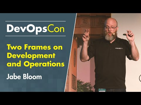 Two Frames on Development and Operations | Jabe Bloom