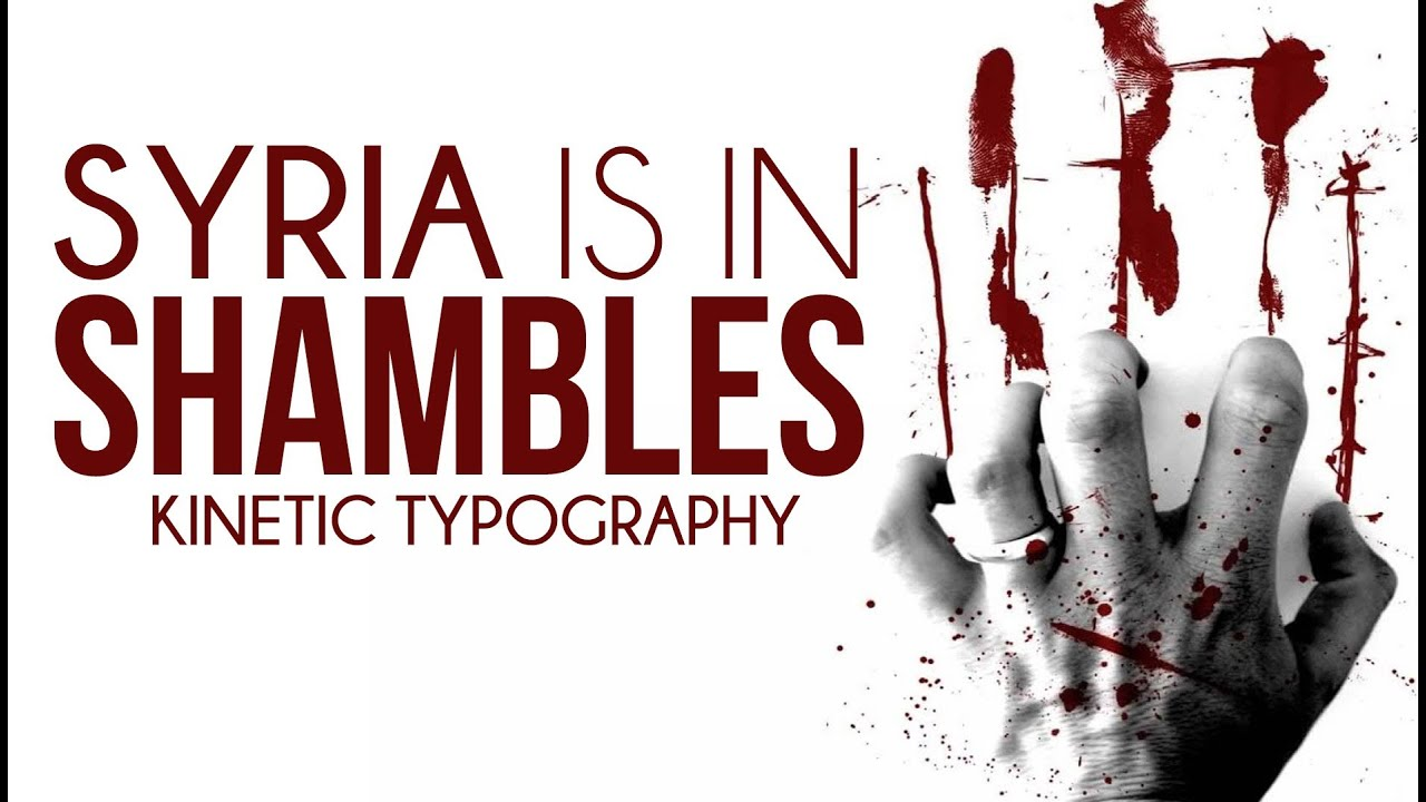 Syria In Shambles - Kinetic Typography - Spoken Word