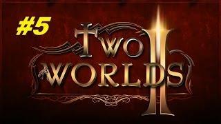 Два мира 2 (Two worlds 2) прохождение игры #5 серия