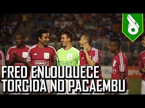 FRED ENLOUQUECE TORCIDA NO PACAEMBU