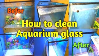 How to Clean Aquarium glass/hard water stains