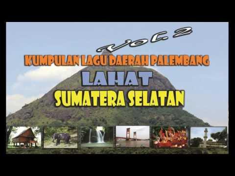 Songs set Palembang South Sumatra Lahat Vol.2