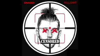 Killshot (Clean Version) By Eminem  CLEAN VERSION