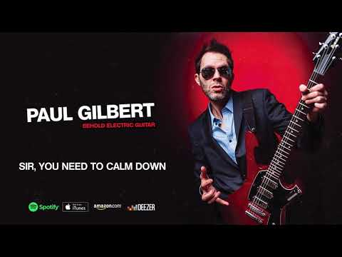 Paul Gilbert - Sir, You Need To Calm Down (Behold Electric Guitar) Mp3