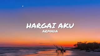 Hargai Aku - Armada (Unofficial Lirik)