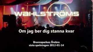 2012-01-14 Wahlströms - Om jag ber dig stanna kvar