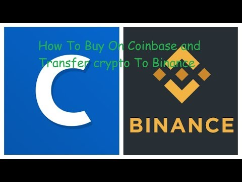 How To Buy From Coinbase And Send To Binance