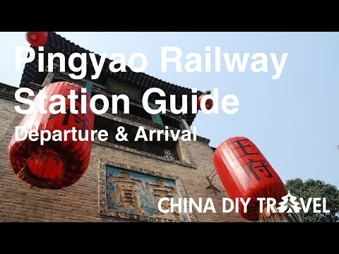 Pingyao Railway Station Guide -  departure and arrival
