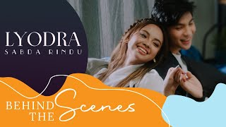 LYODRA - SABDA RINDU (BEHIND THE SCENE MUSIC VIDEO)