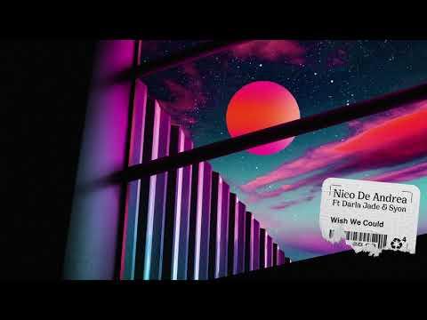 Nico de Andrea - Wish We Could mp3 baixar