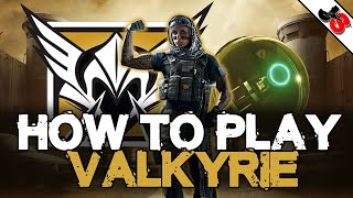 How To Play Valkyrie | Rainbow Six Siege Operator Tutorial