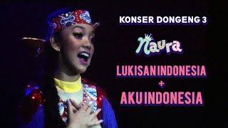 Konser Dongeng 3 Naura Bandung: Naura - Lukisan Indonesia + Aku Indonesia