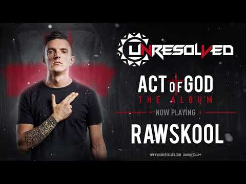 Unresolved - Rawskool | ACT OF GOD ALBUM