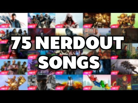 75 NerdOut Songs  4 Hours of Gaming Music  #NerdOut!