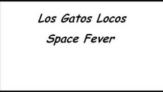 Los Gatos Locos-Space Fever