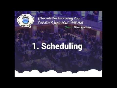 WEBINAR 5 Secrets For Improving Your Charity Auction Timeline PART 1 - Silent Auctions