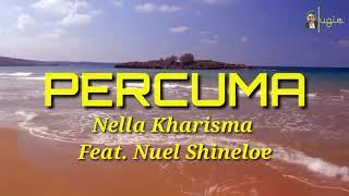 Download PERCUMA - Nella Kharisma Ft. Nuel Shineloe (Video Lirik + Arti) Lagu terbaru 2019 trending Mp3