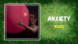 IDLES - Anxiety (Lyrics)
