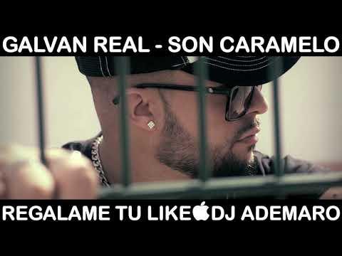 GALVAN REAL - SON CARAMELO & DJ ADEMARO