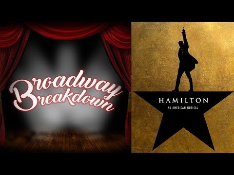 Hamilton: An American Musical Discussion | Broadway Breakdown