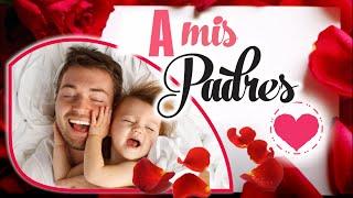 A mis padres, reflexión de amor familiar, valores de familia, lecciones de amor