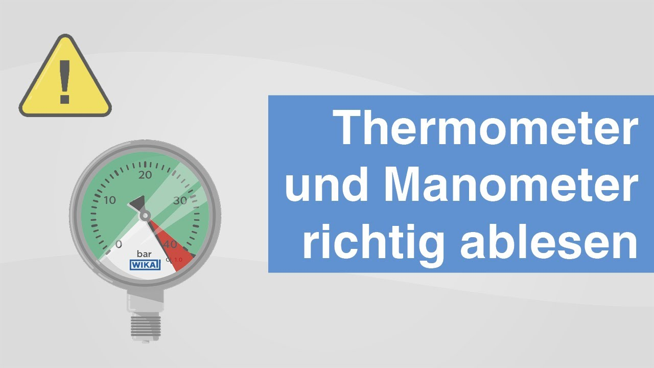 Richtiges Ablesen von Manometern und Thermometern | Was ist zu beachten?