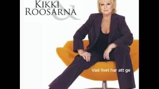 Kikki Danielsson & Roosarna   Kom tillbaka igen