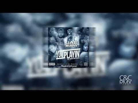 Jae Murphy - You Playin (Feat. The Game, Problem & Eric Bellinger) Full M4A