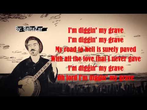 william elliott whitmore - digging my grave - lyrics