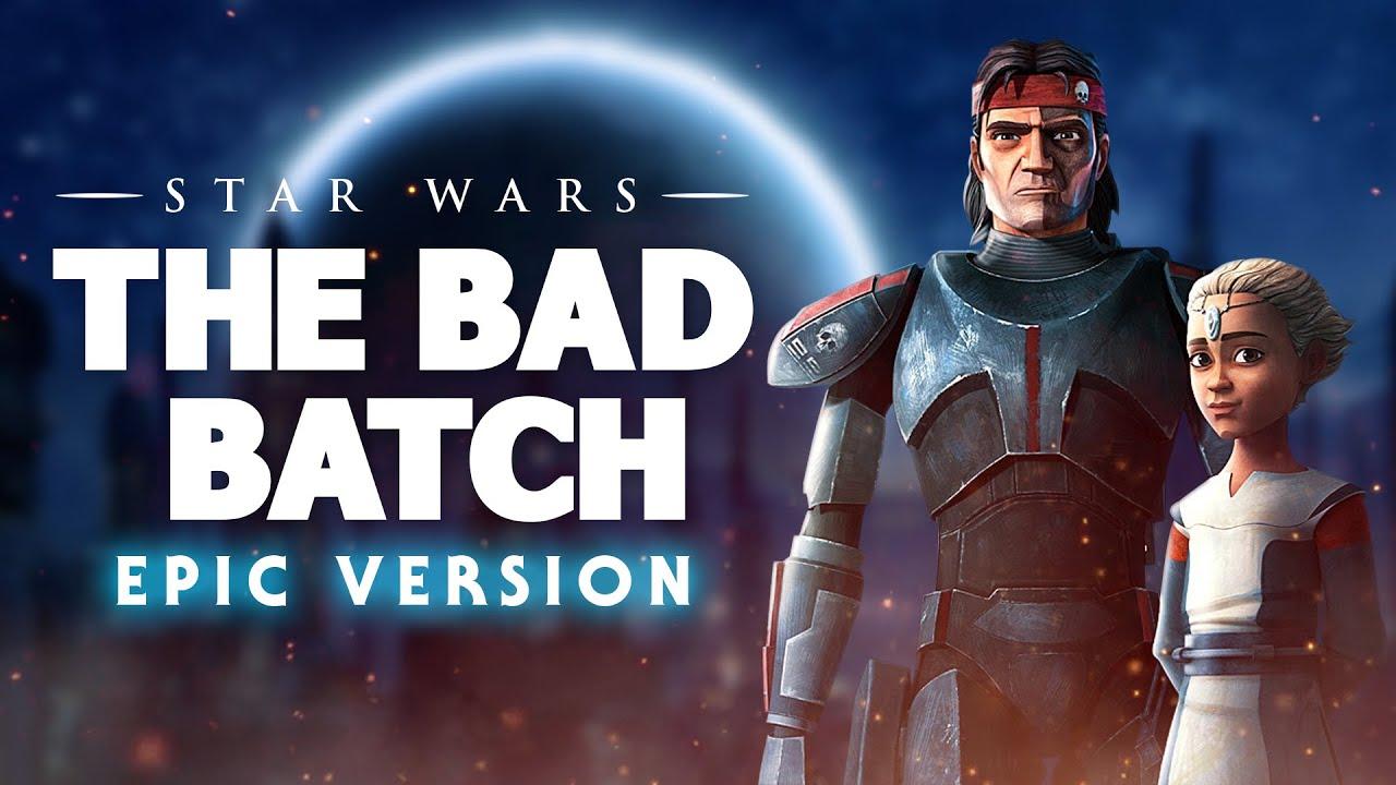 STAR WARS: THE BAD BATCH THEME