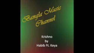 Krishno Bangla Song by Habib Ft. Keya