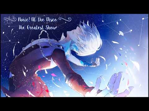 Nightcore - Panic! at the Disco ~ The Greatest Show