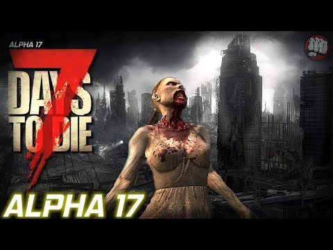 Alpha 17 | 7 Days To Die | Experimental Random Gen EP2
