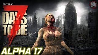 Alpha 17 | 7 Days To Die | Experimental Random Gen EP2