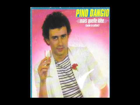 Mais quelle idée - Pino D'Angio - YouTube