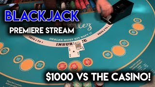 Sometimes All You Need is One Good Shoe! $1000 BLACKJACK PREMIERE STREAM!